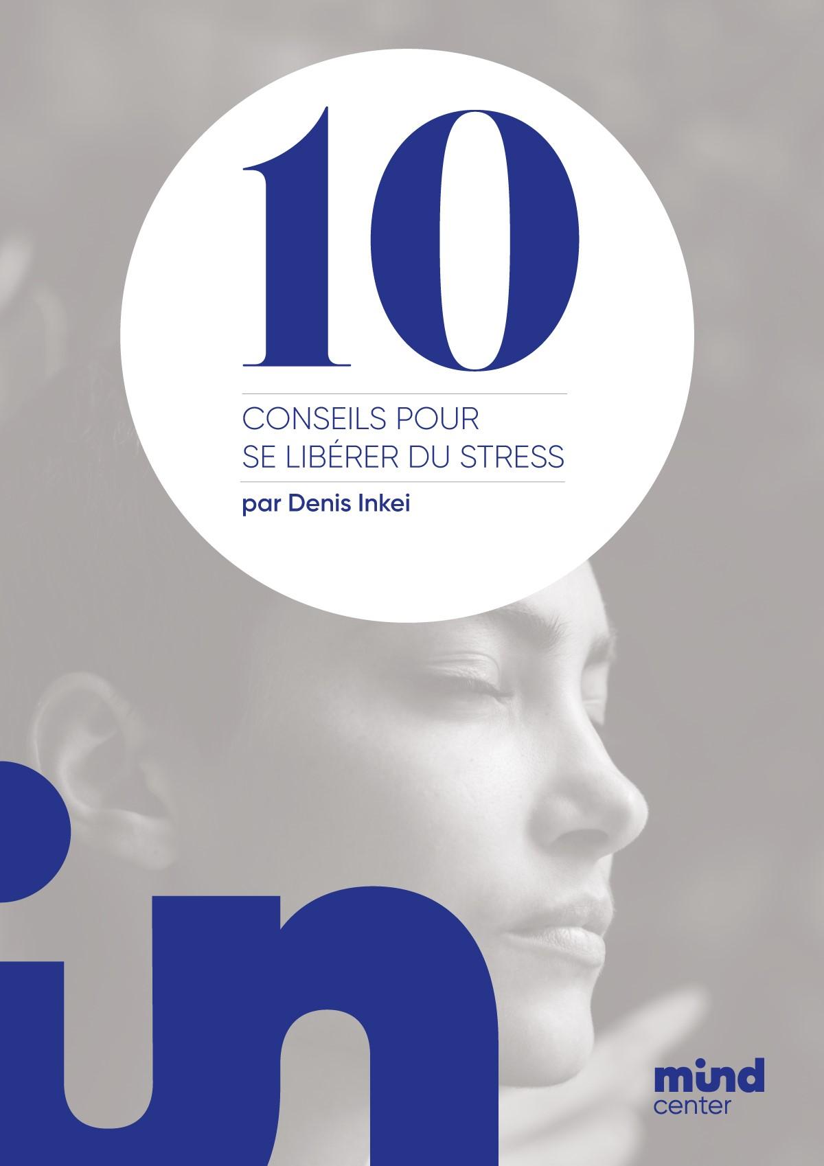 Guide dix conseils pour se libérer du stress par Denis Inkei Genève